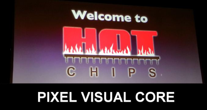 Hot Chips 2018: The Google Pixel Visual Core Live Blog (10am PT, 5pm