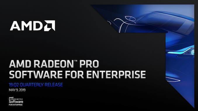 AMD Releases Radeon Pro Software for Enterprise 19.Q2: Gaming Driver Support for Radeon Pro
